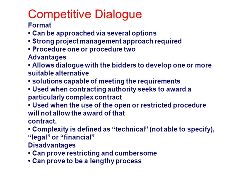 Competitive Dialogue Format • Can be approached via several options