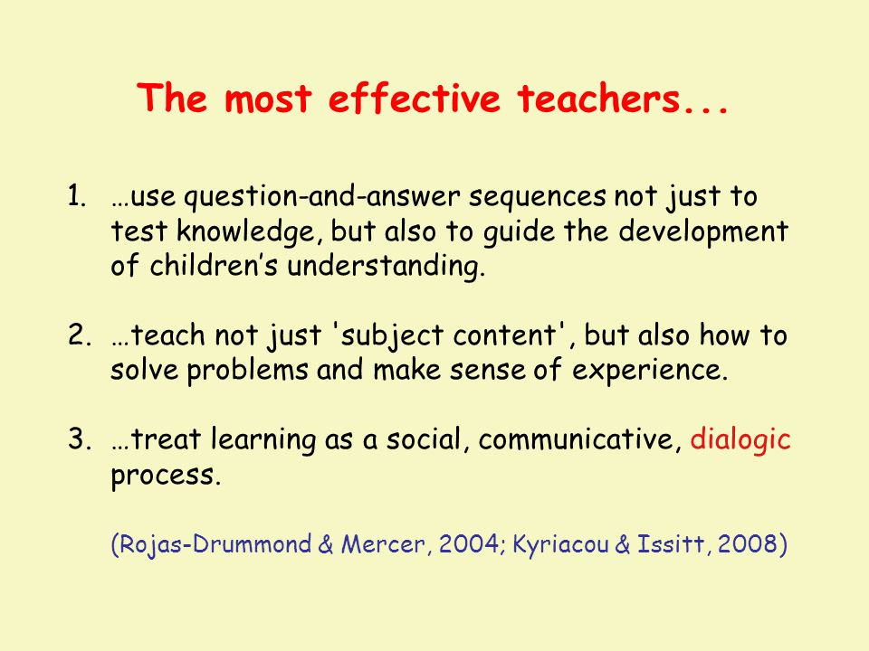 The most effective teachers...