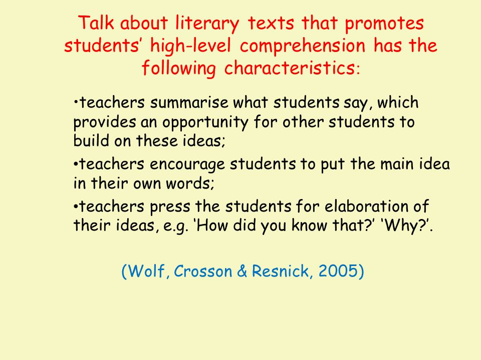 Talk about literary texts that promotes students' high-level comprehension has the following characteristics:
