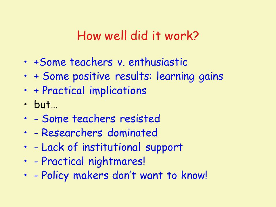How well did it work +Some teachers v. enthusiastic