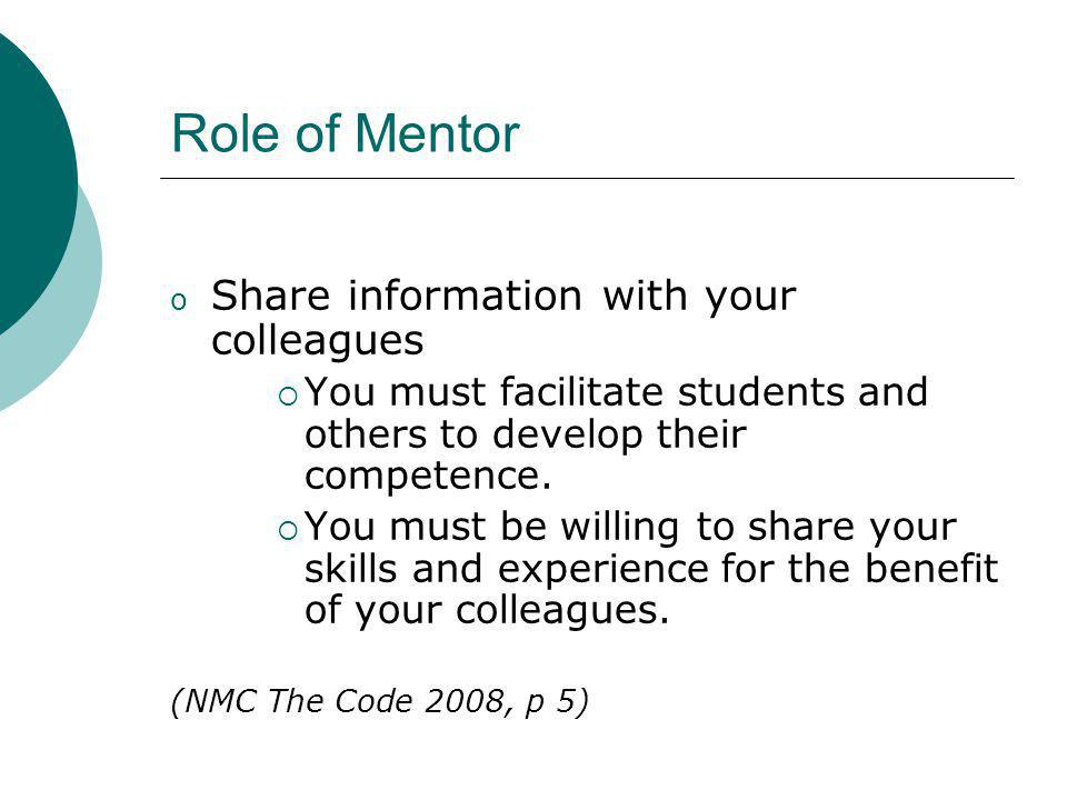 Role of Mentor Share information with your colleagues