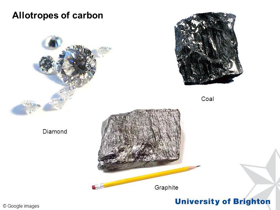 Allotropes of carbon Coal Diamond Graphite © Google images