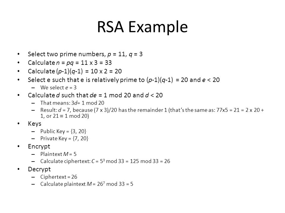 RSA Example Select two prime numbers, p = 11, q = 3