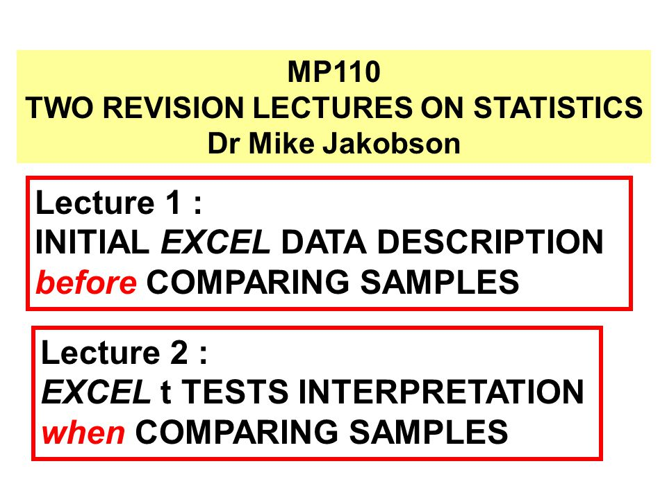 TWO REVISION LECTURES ON STATISTICS
