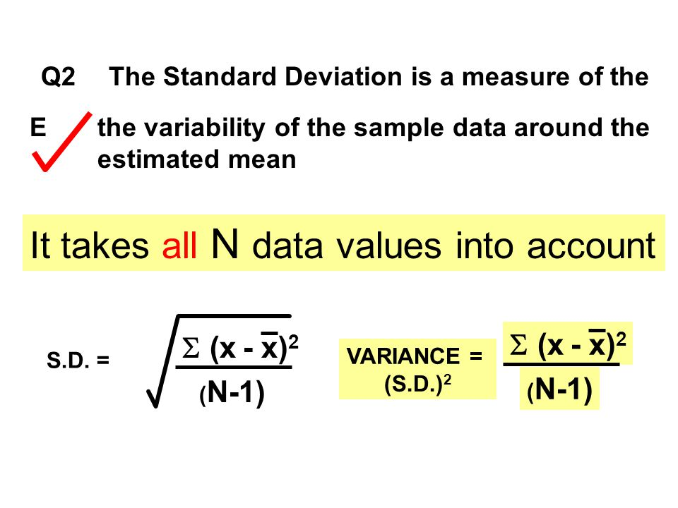 It takes all N data values into account
