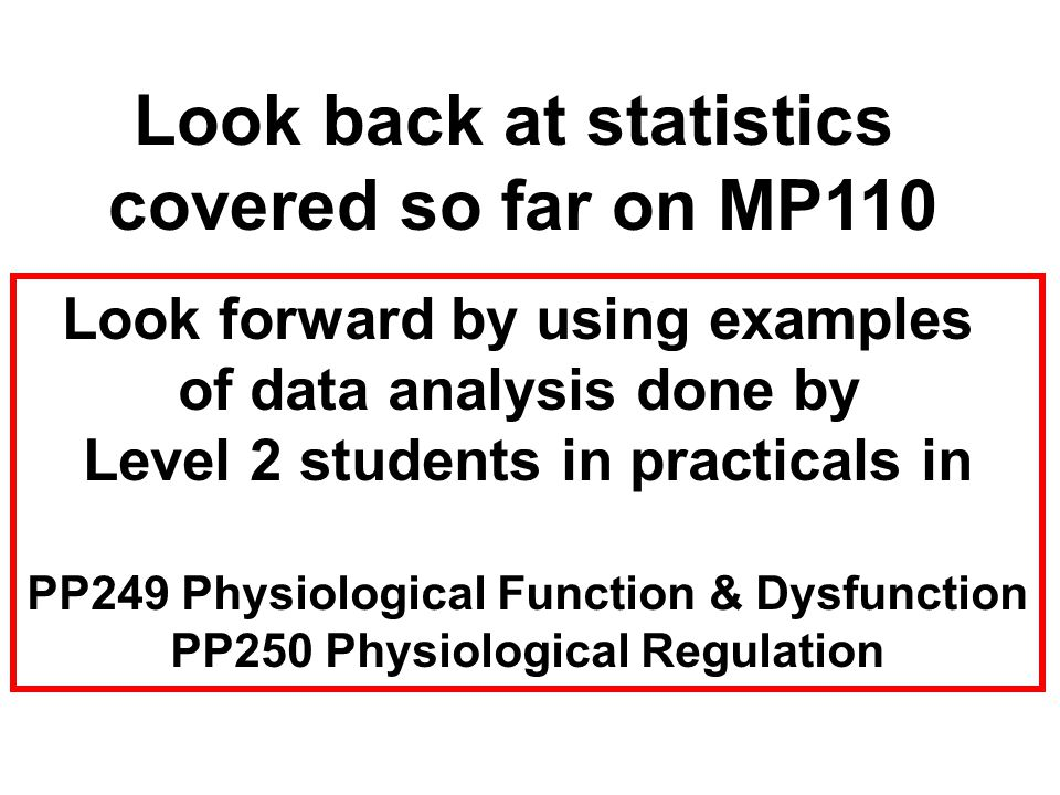 Look back at statistics covered so far on MP110