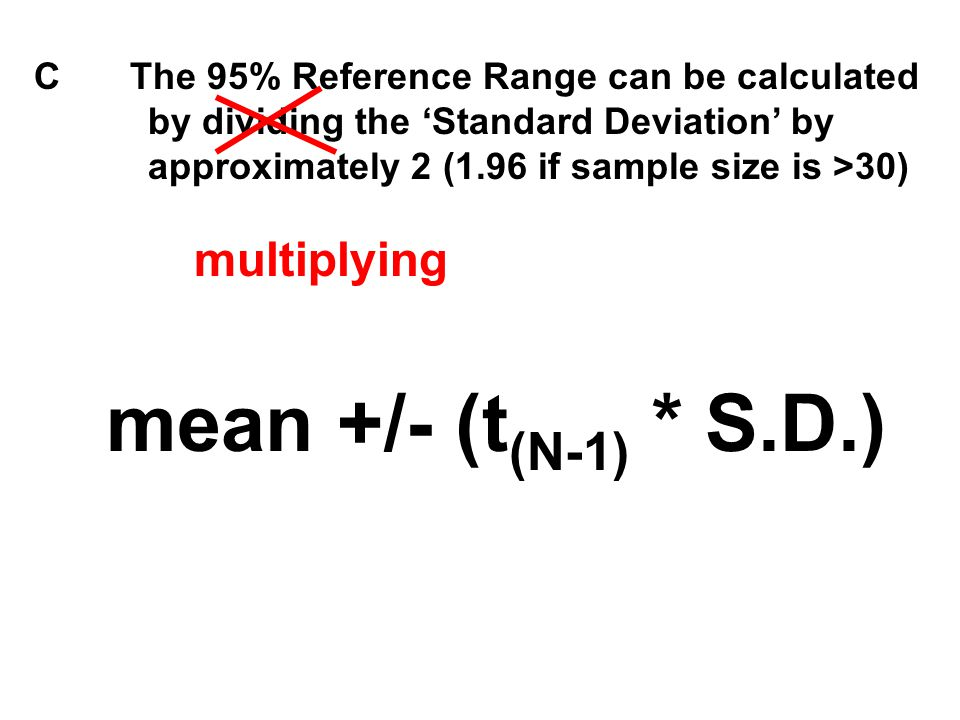 mean +/- (t(N-1) * S.D.) multiplying
