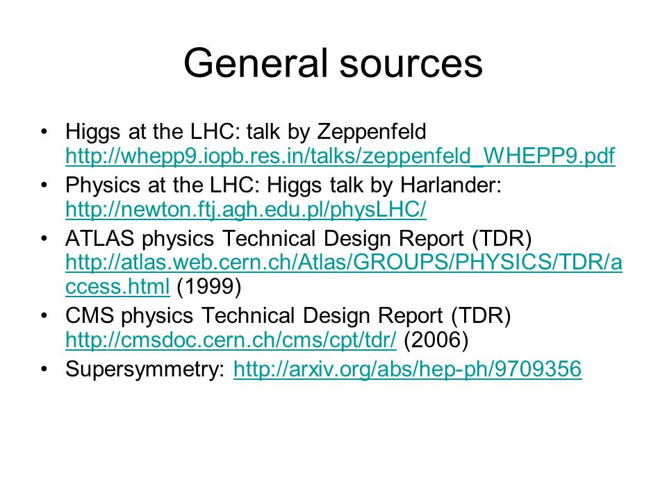 General sources Higgs at the LHC: talk by Zeppenfeld http://whepp9.iopb.res.in/talks/zeppenfeld_WHEPP9.pdf.