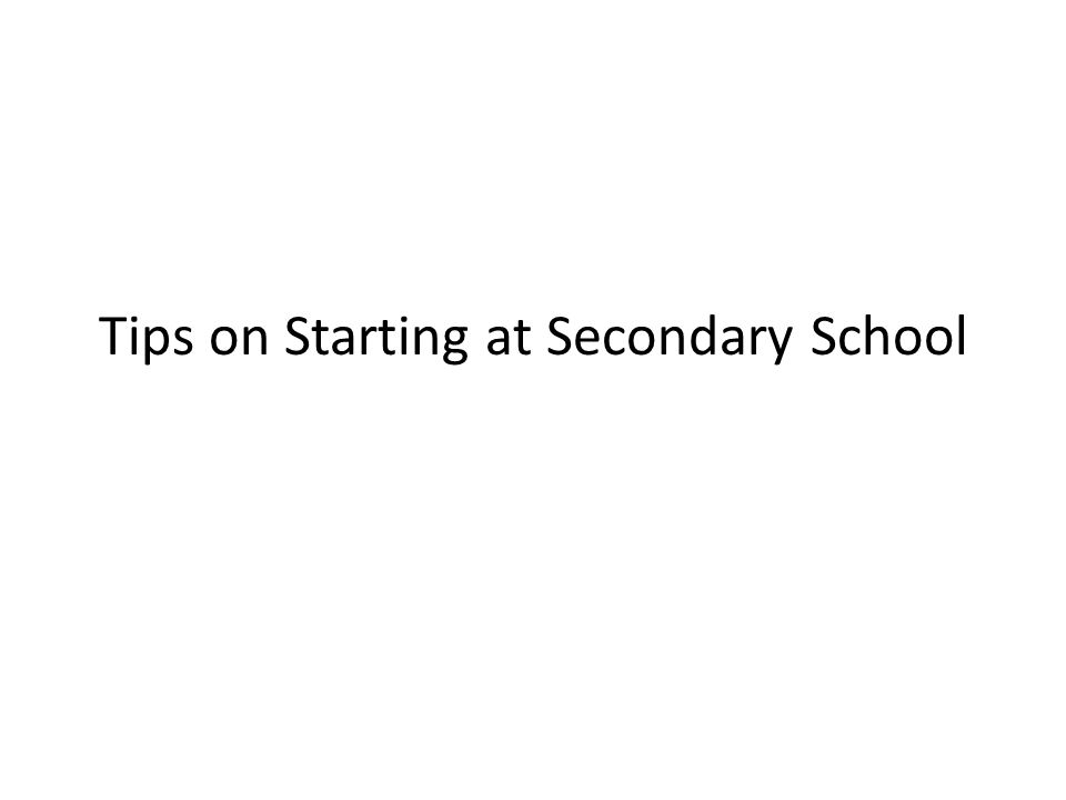 Tips on Starting at Secondary School