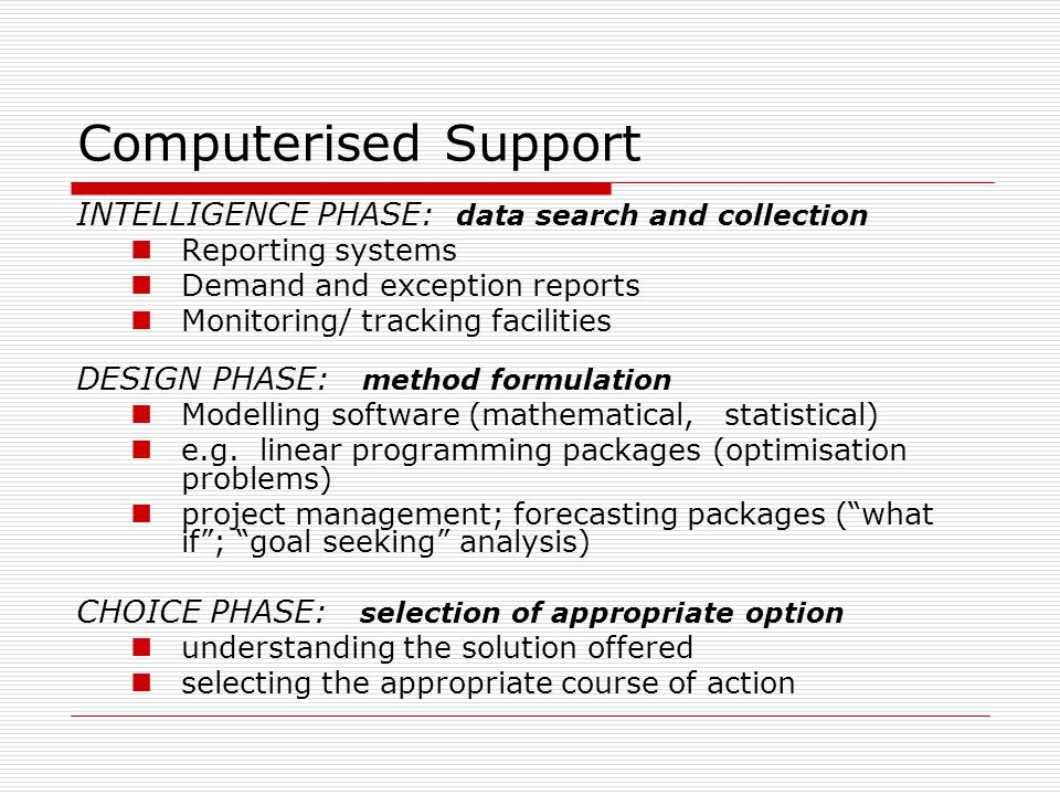 Computerised Support INTELLIGENCE PHASE: data search and collection