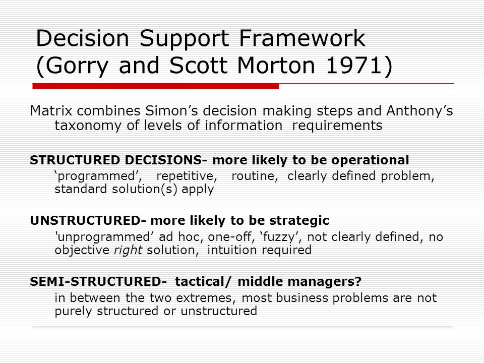 Decision Support Framework (Gorry and Scott Morton 1971)