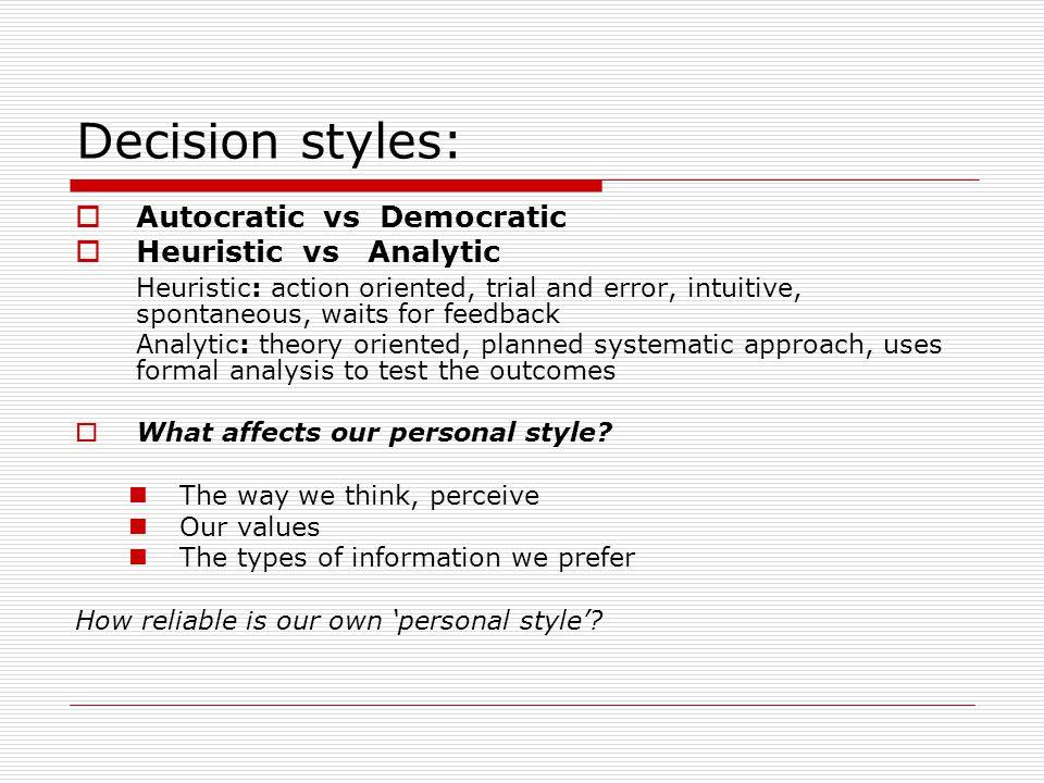 Decision styles: Autocratic vs Democratic Heuristic vs Analytic
