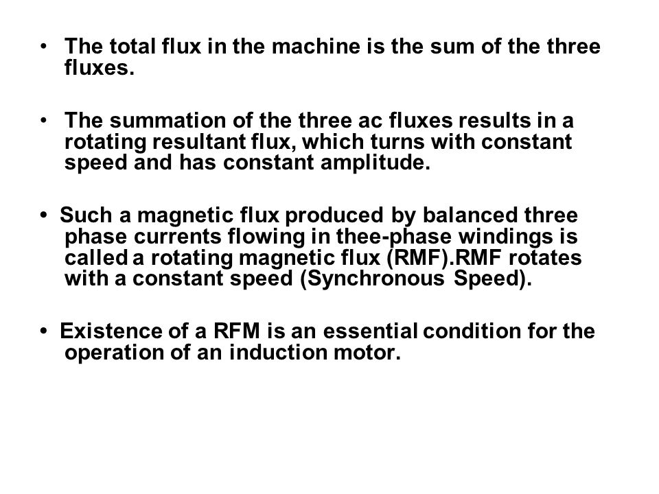 The total flux in the machine is the sum of the three fluxes.