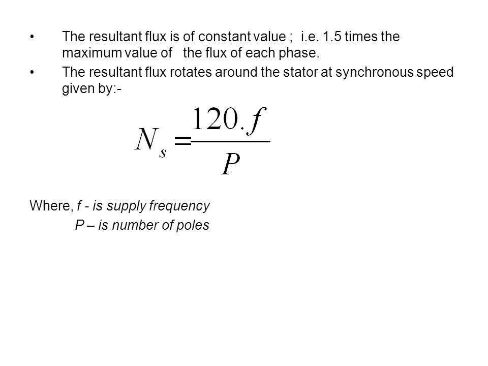 The resultant flux is of constant value ; i. e. 1