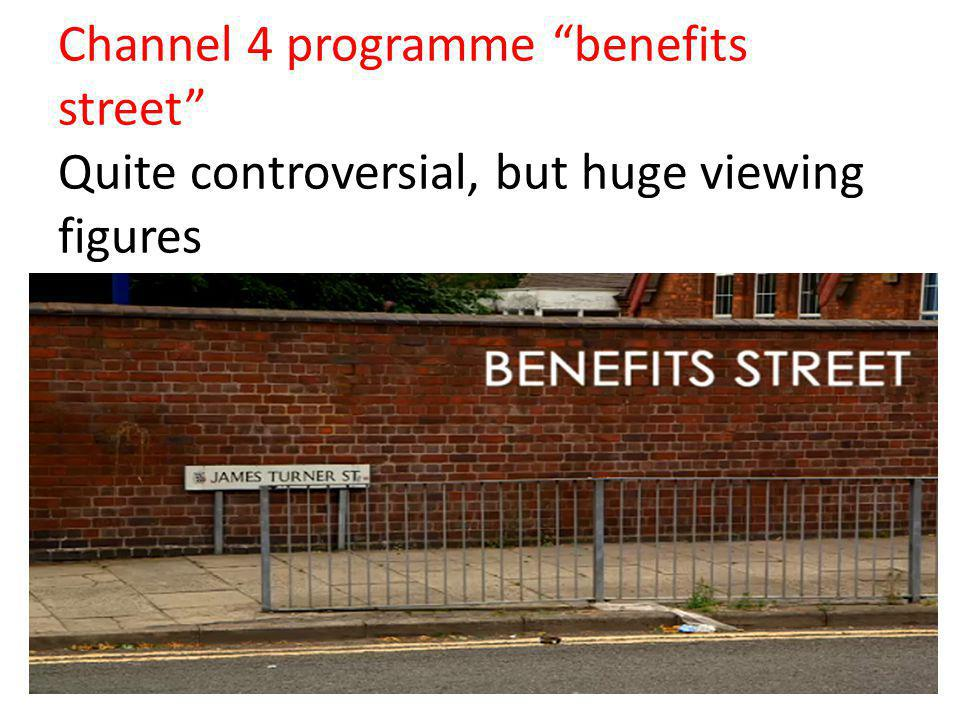 Channel 4 programme benefits street Quite controversial, but huge viewing figures