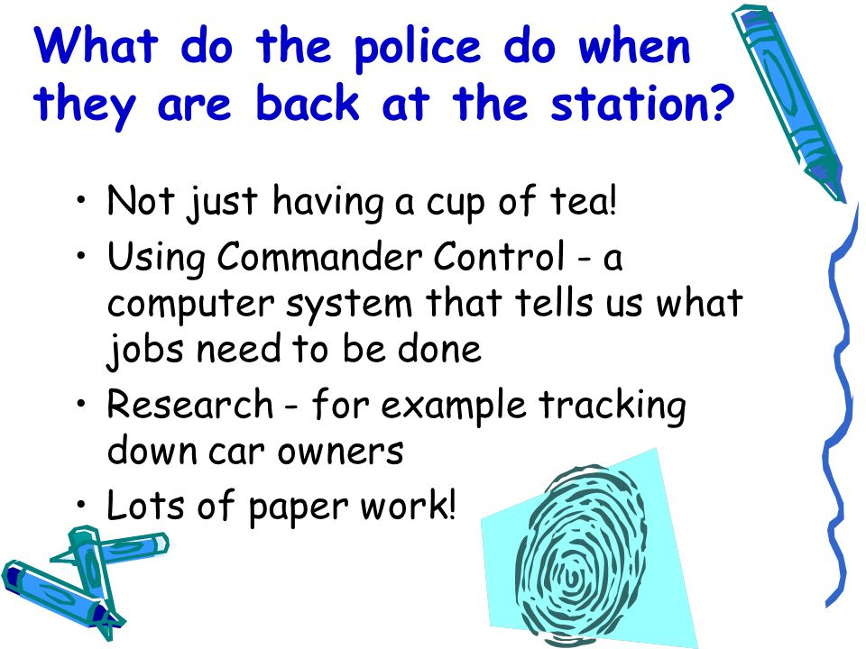 What do the police do when they are back at the station