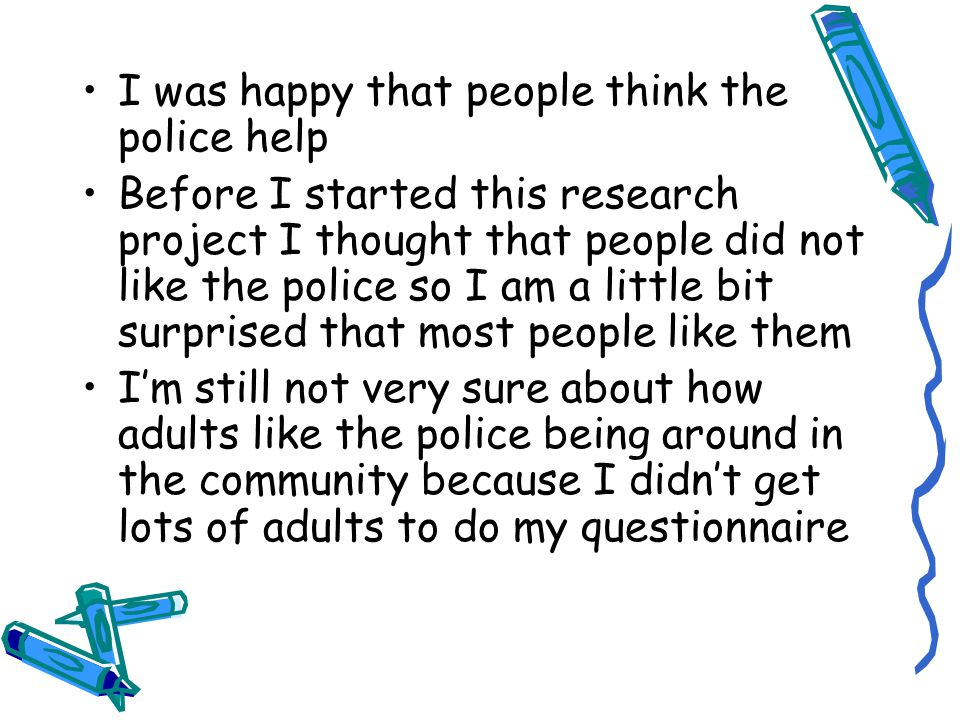 I was happy that people think the police help