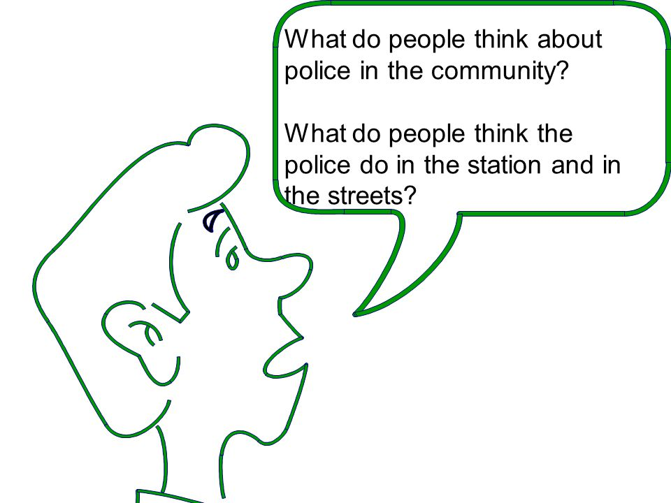 What do people think about police in the community
