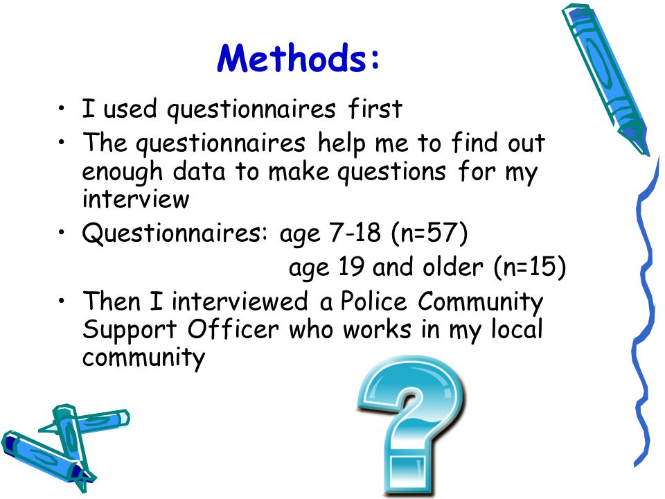 Methods: I used questionnaires first