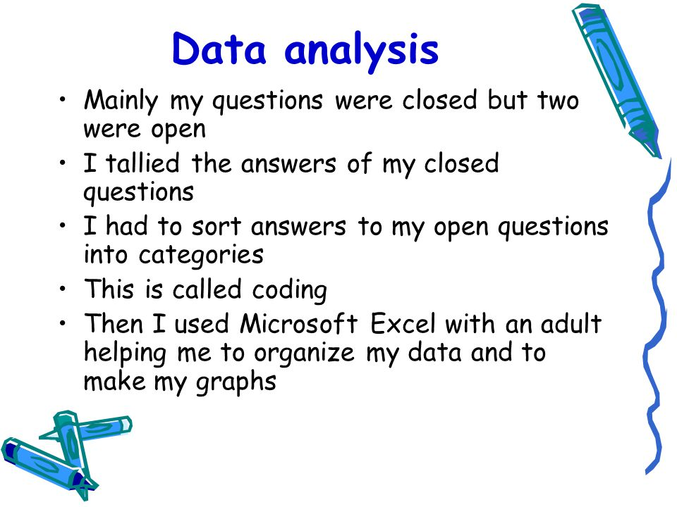 Data analysis Mainly my questions were closed but two were open