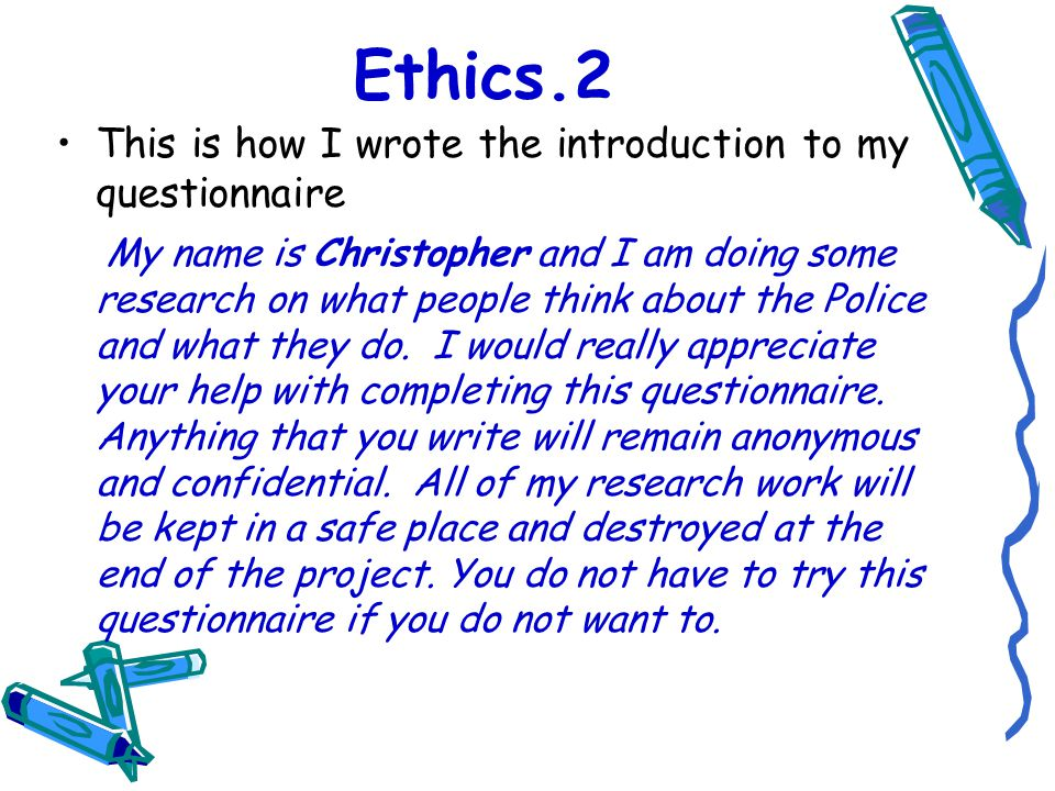 Ethics.2 This is how I wrote the introduction to my questionnaire