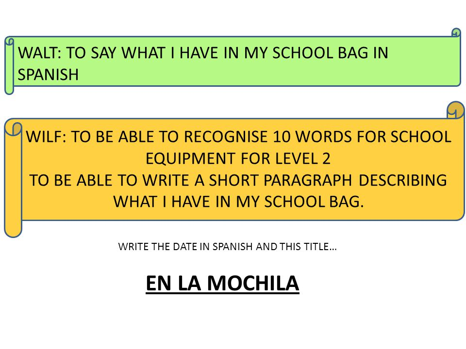 EN LA MOCHILA WALT: TO SAY WHAT I HAVE IN MY SCHOOL BAG IN SPANISH