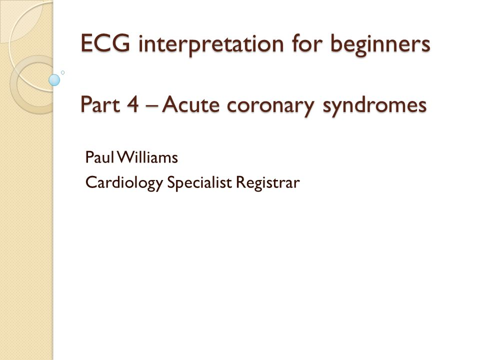 ECG interpretation for beginners Part 4 – Acute coronary syndromes
