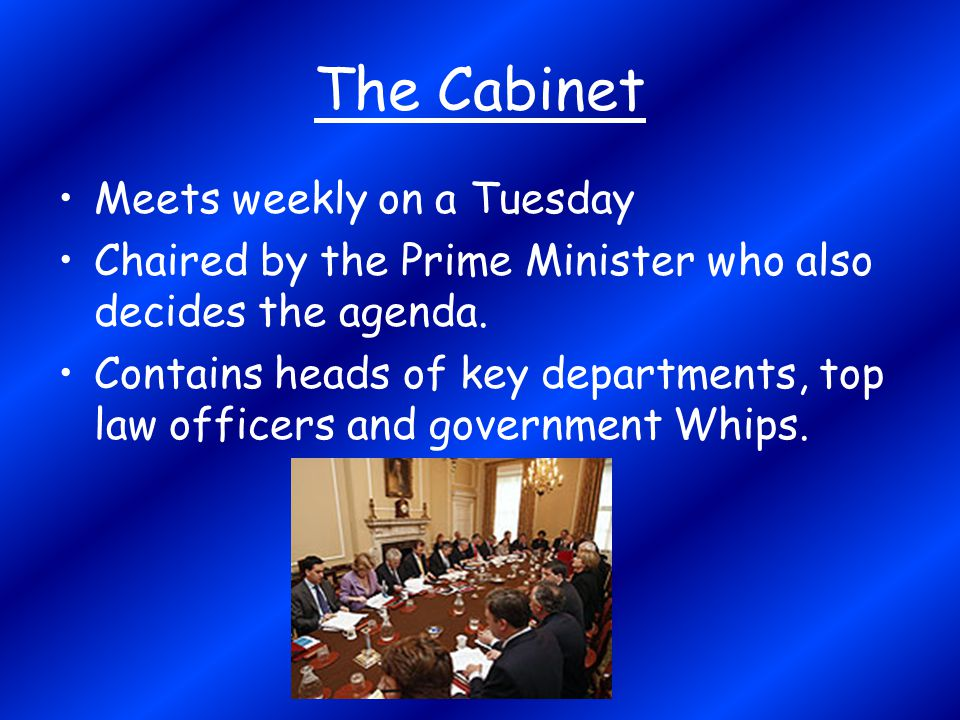 The Cabinet Meets weekly on a Tuesday
