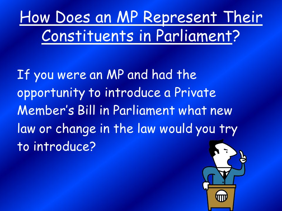 How Does an MP Represent Their Constituents in Parliament