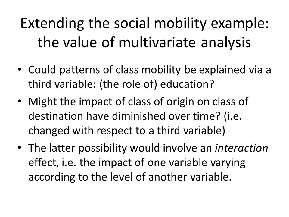 Extending the social mobility example: the value of multivariate analysis