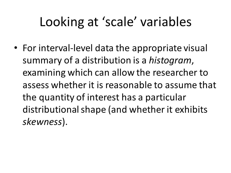 Looking at 'scale' variables