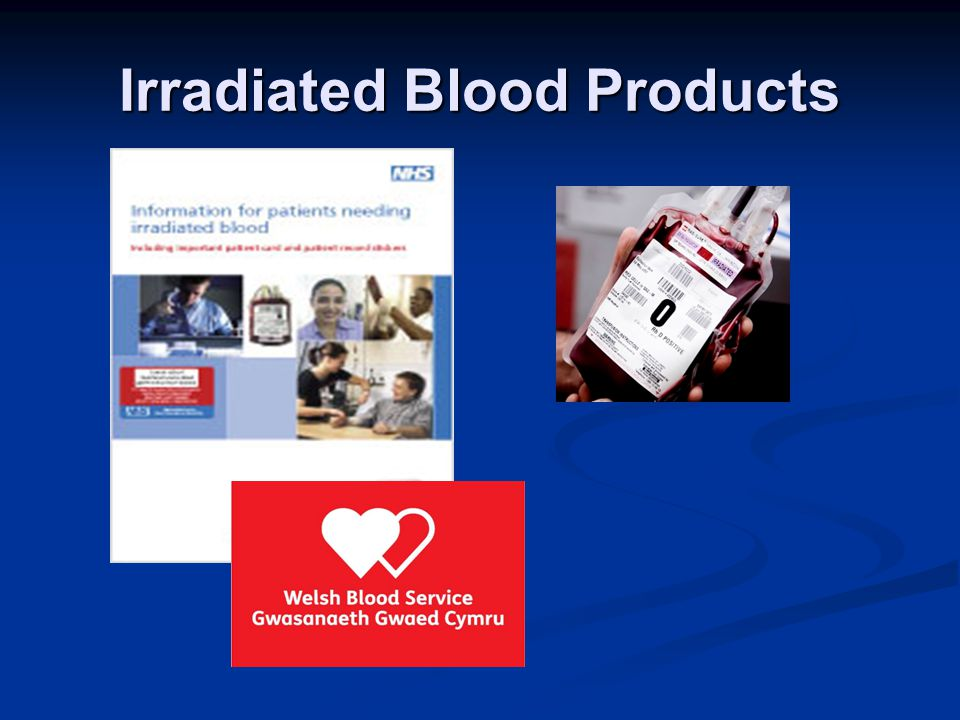 Irradiated Blood Products