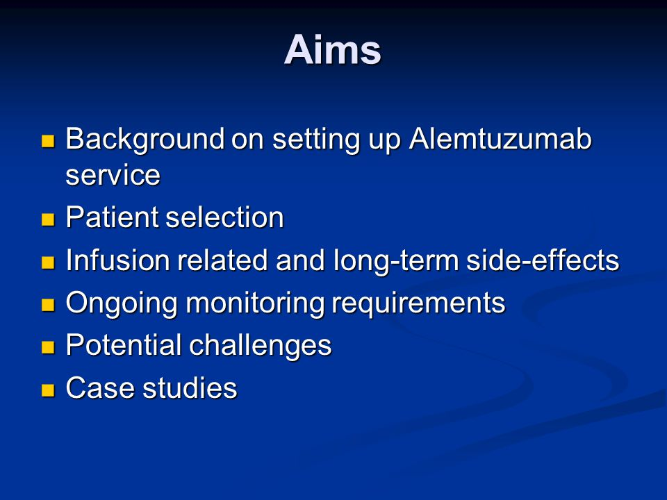 Aims Background on setting up Alemtuzumab service Patient selection