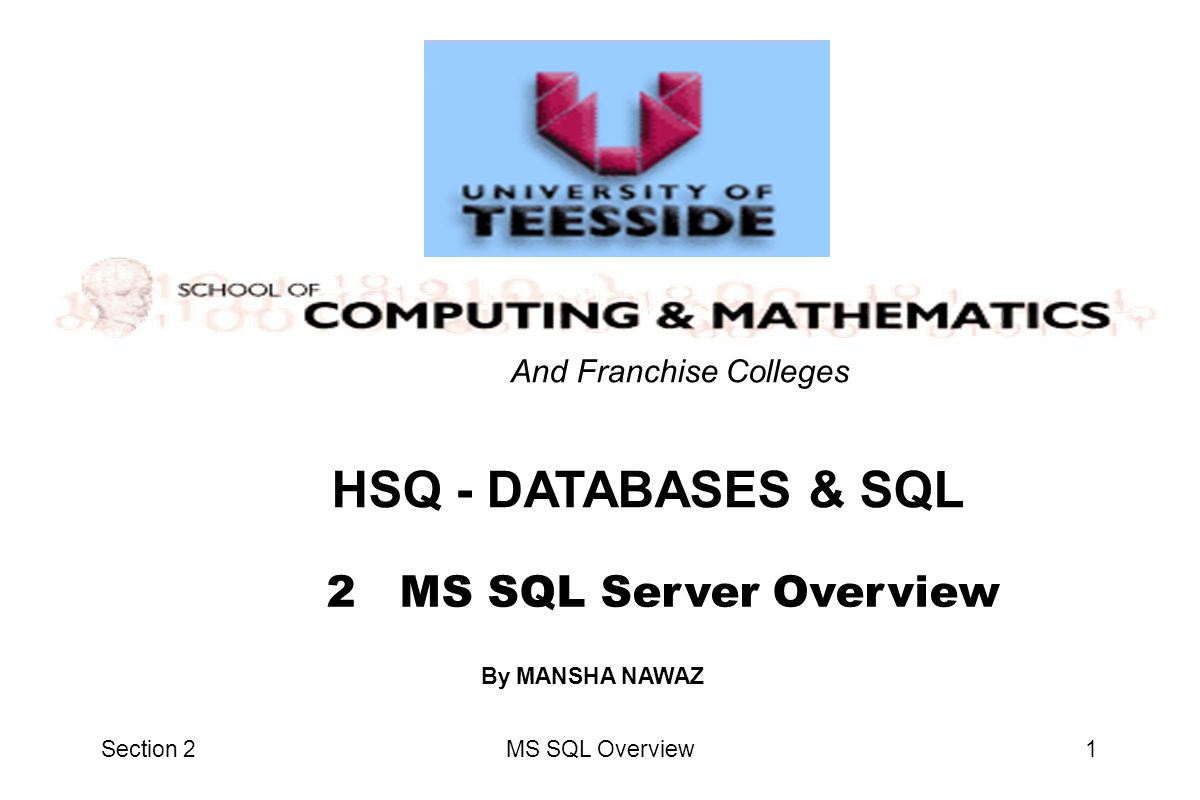 HSQ - DATABASES & SQL 2 MS SQL Server Overview And Franchise Colleges