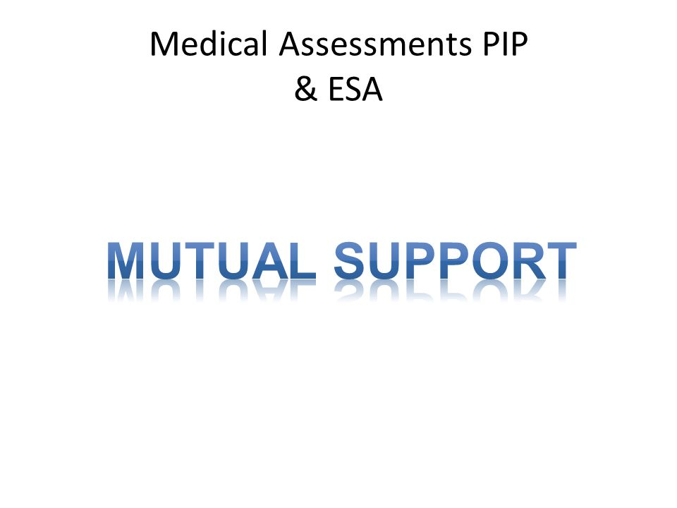 Medical Assessments PIP & ESA