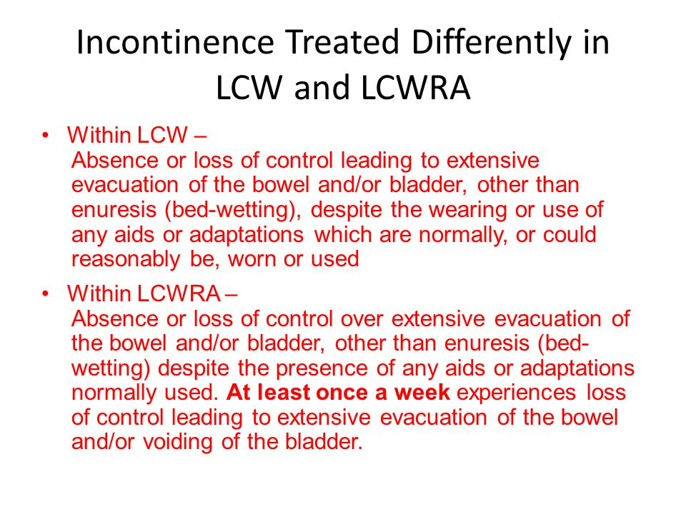 Incontinence Treated Differently in LCW and LCWRA