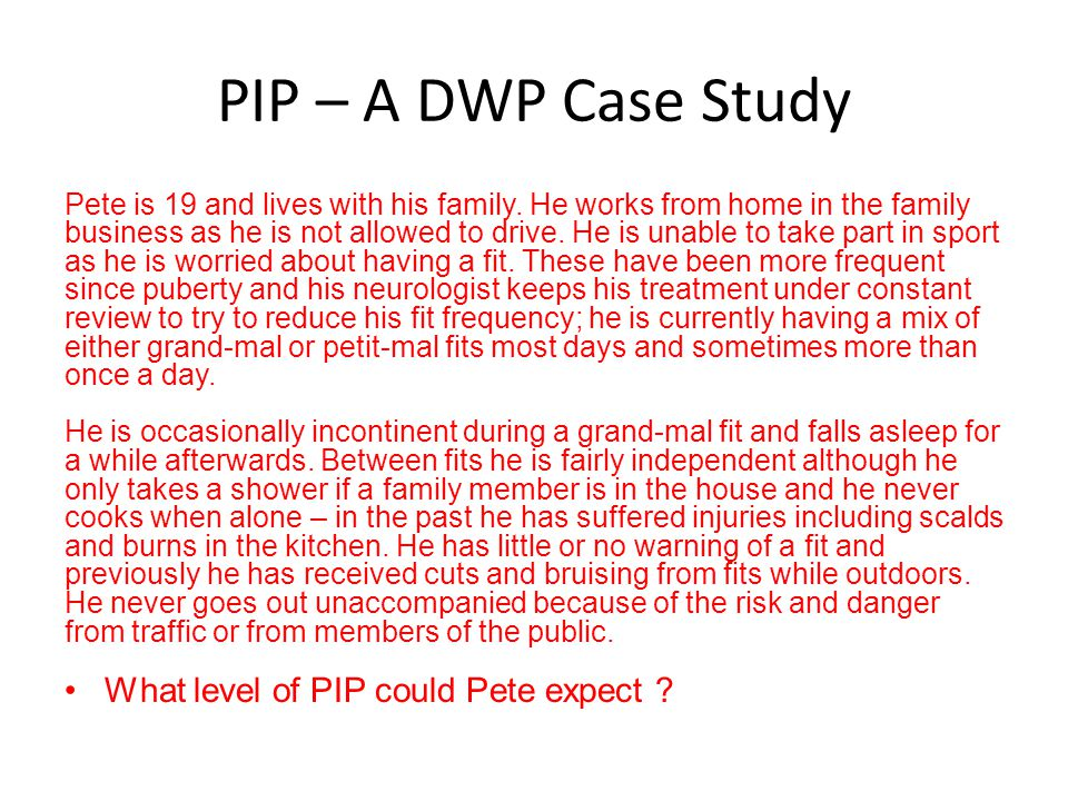 PIP – A DWP Case Study What level of PIP could Pete expect