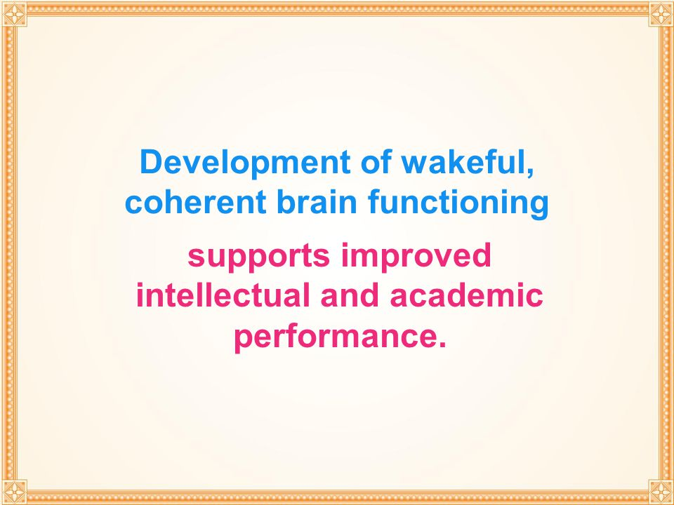 Development of wakeful, coherent brain functioning
