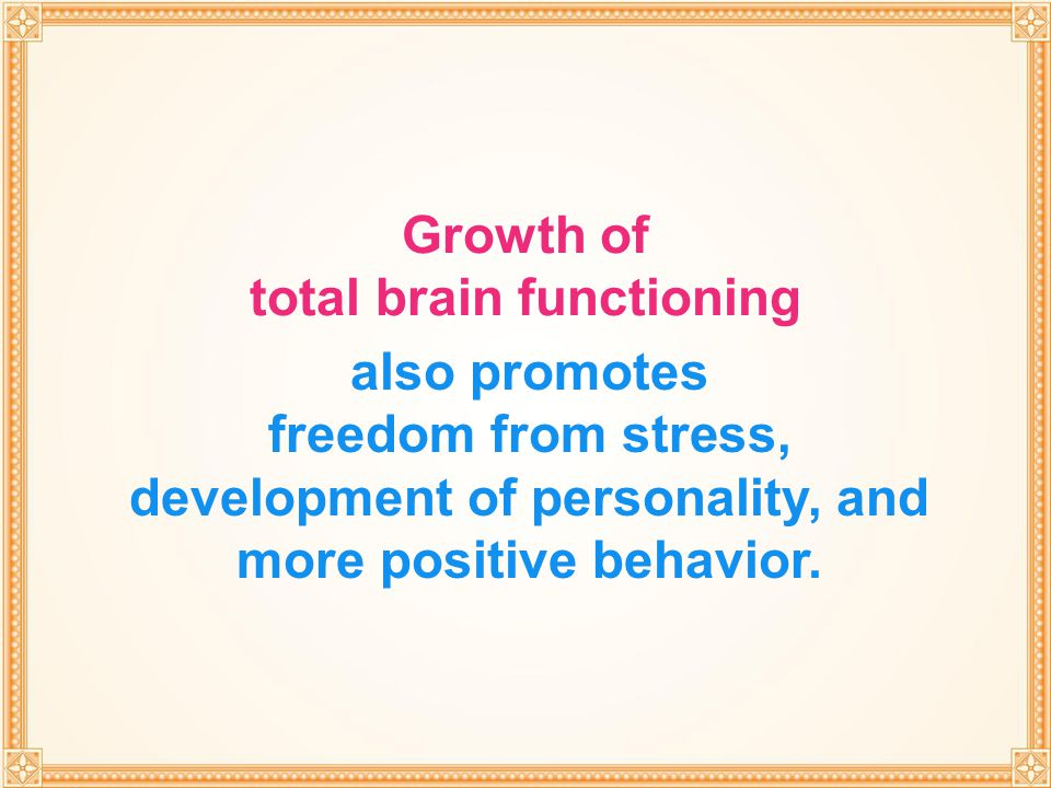 Growth of total brain functioning