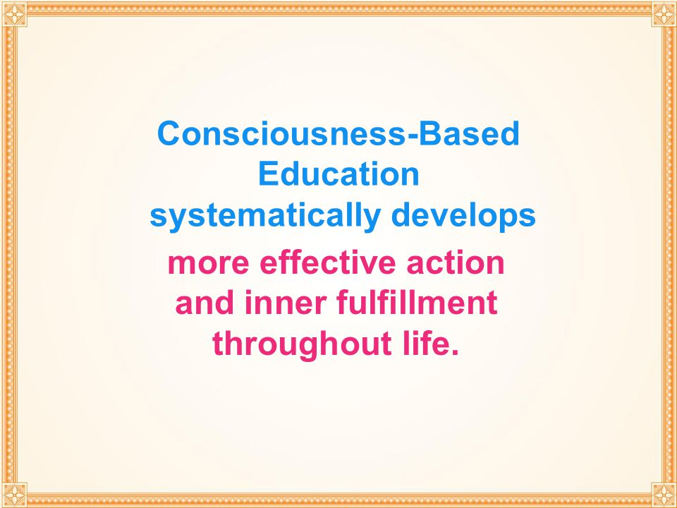 Consciousness-Based Education systematically develops