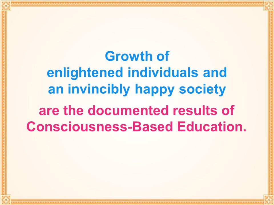 Growth of enlightened individuals and an invincibly happy society