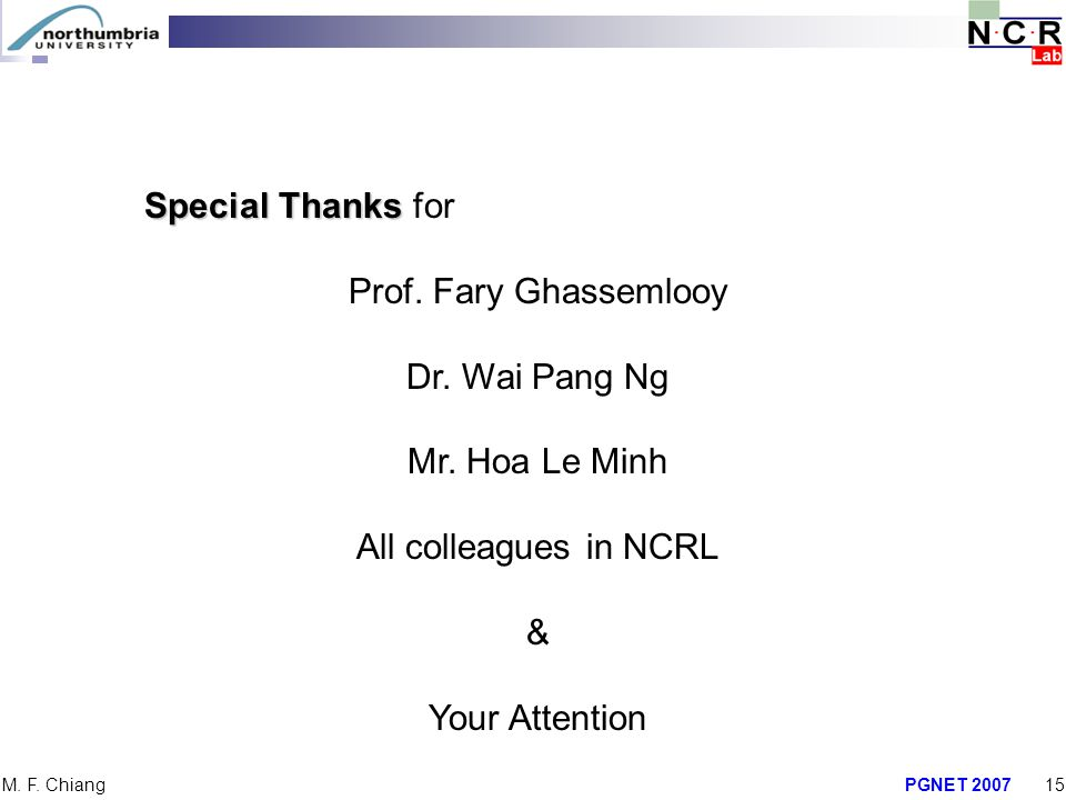 Special Thanks for Prof. Fary Ghassemlooy Dr. Wai Pang Ng