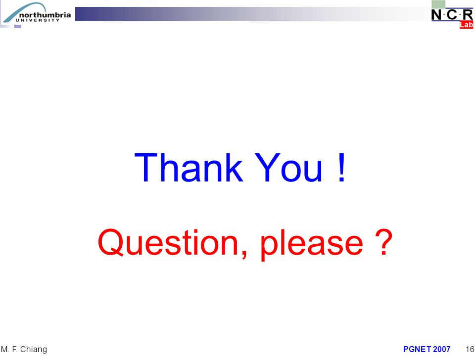 Thank You ! Question, please M. F. Chiang