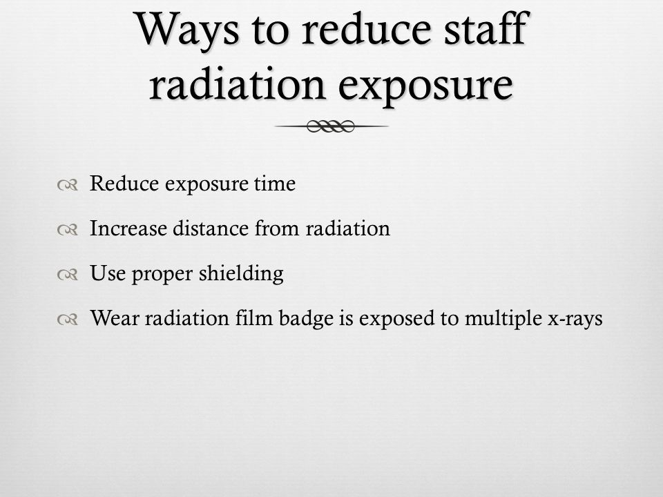 Ways to reduce staff radiation exposure