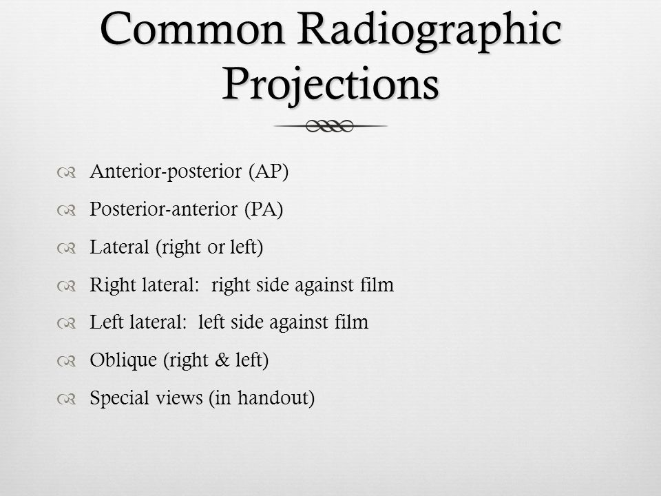 Common Radiographic Projections