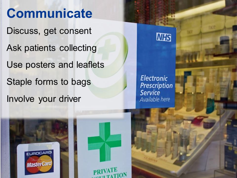 Communicate Discuss, get consent Ask patients collecting