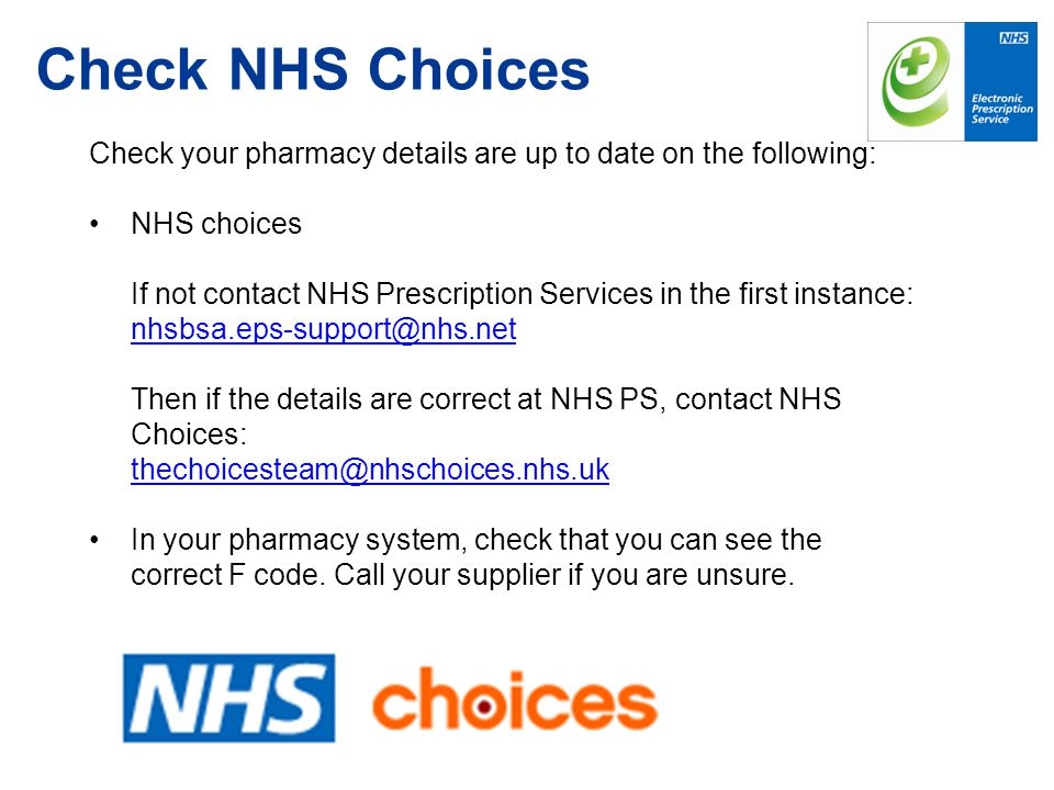Check NHS Choices Check your pharmacy details are up to date on the following: NHS choices.