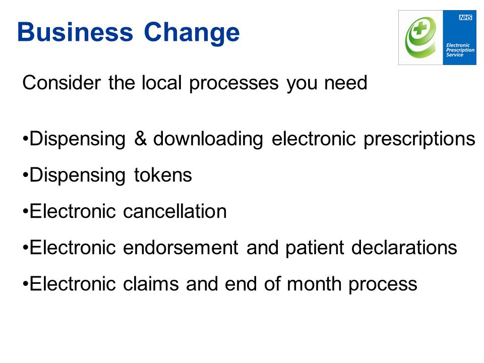Business Change Consider the local processes you need