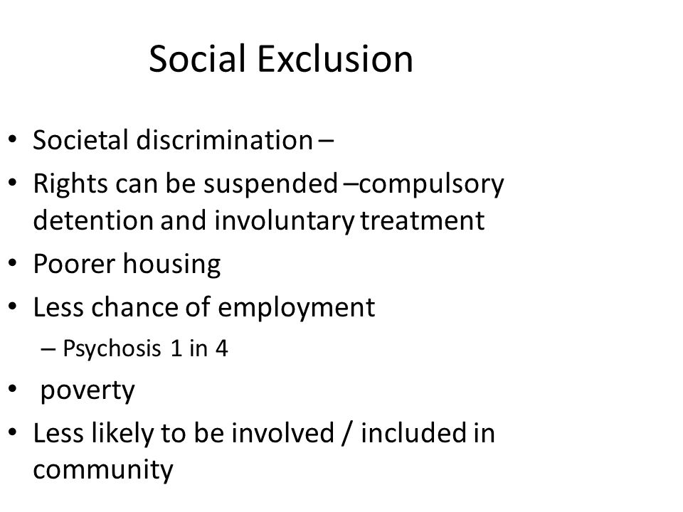 Social Exclusion Societal discrimination –