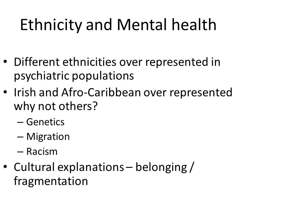 Ethnicity and Mental health